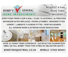 BOBBY'S GENERAL HOME IMPROVEMENTS - CALL 07964 699451